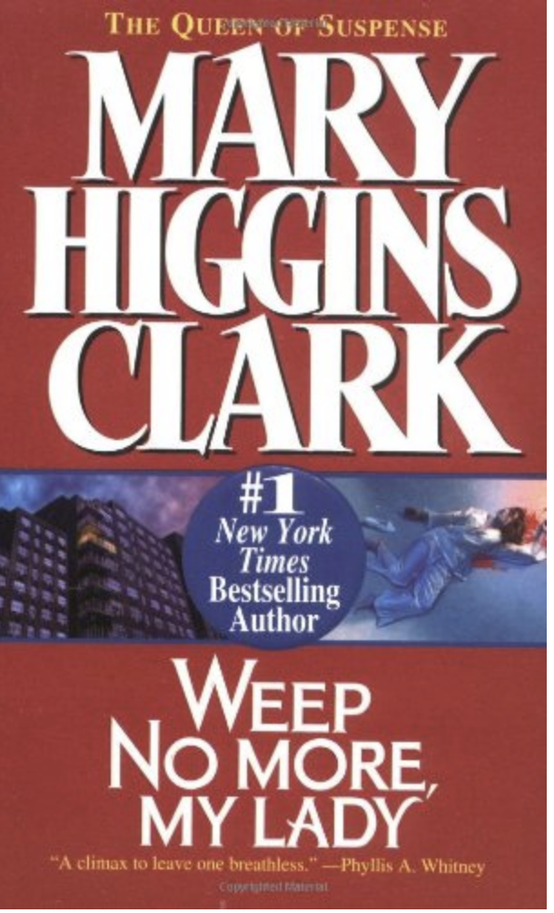 Weep No More My Lady Mary Higgins Clark